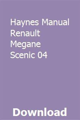 Haynes Manual Renault Megane Scenic 04 Renault Megane Renault Renault Scenic 2004