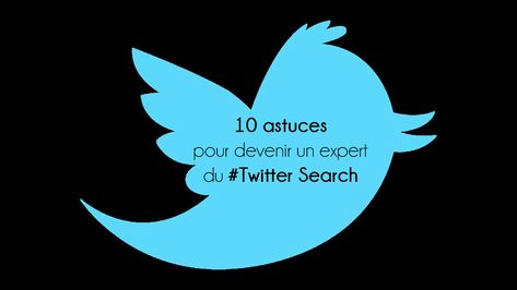 Les 10 astuces pour devenir un expert du Twitter Search - siecledigital.fr