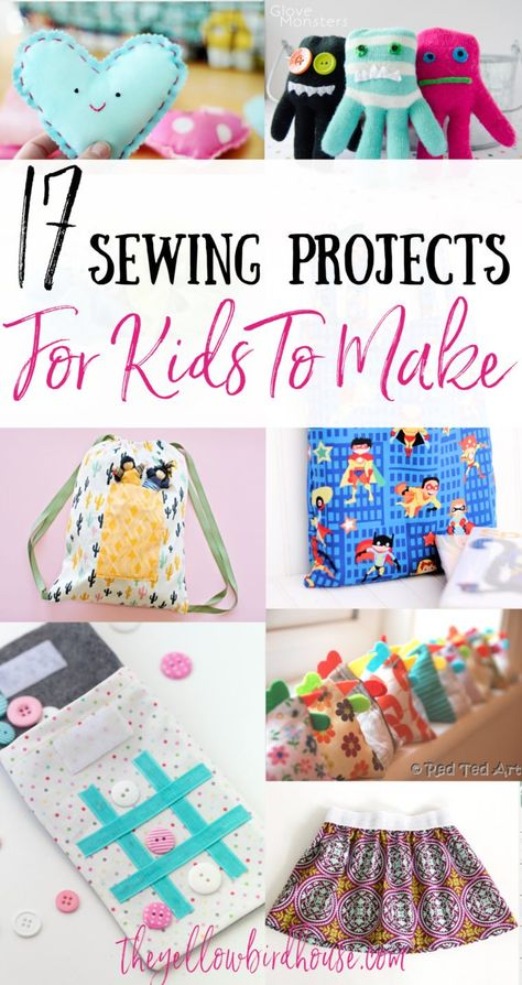 17 Simple Sewing Projects for Kids to Make | The Yellow Birdhouse