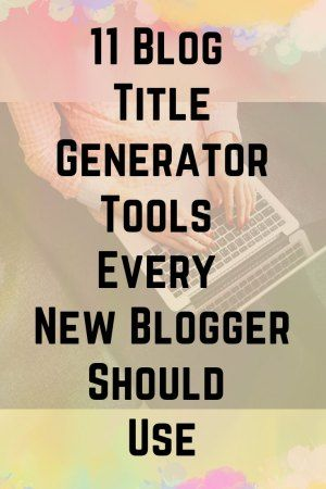 11 Blog Title Generator Tools that only a few Bloggers know