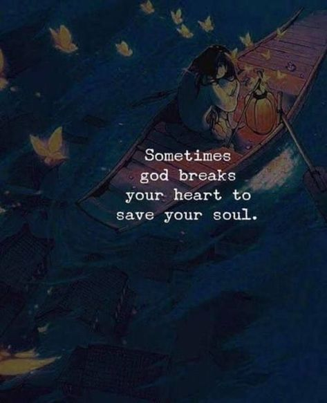 Sometimes God breaks your heart to save your soul. #Inspirationalquotes #HavefaithinGod #Spiritualquotes #Quotes #therandomvibez