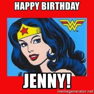 Happy Birthday Jenny Wonder Wonder Woman Happy Birthday Coffee Quotes Birthday Meme