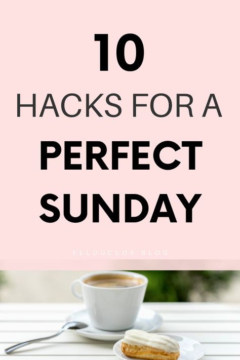 10 Self Care Tips for a Sunday Well Spent - Self Care Sunday