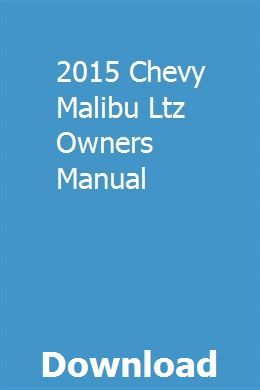 2015 Chevy Malibu Ltz Owners Manual Chevy Malibu Ltz Malibu Lt
