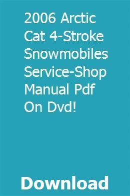 2006 Arctic Cat 4 Stroke Snowmobiles Service Shop Manual Pdf On Dvd Snowmobile Dvd Manual