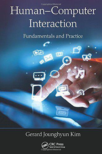 Human Computer Interaction Fundamentals And Practice Gerard Jounghyun Kim 9781482233896 Amazon Com Books Human Computer Interactive Futures Studies