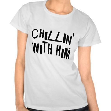 Couple Cute Chillin With Him T-Shirt | Zazzle.com - #chillin #couple #shirt #zazzle - #DesignTshirt