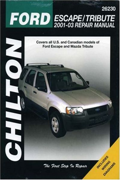 2005 Ford Escape Mazda Tribute 2001 Through 2003 Chilton S Total Car Care Repair Manual By Mike Stubblefield Haynes Chilton Chilton Ford Escape Car Care