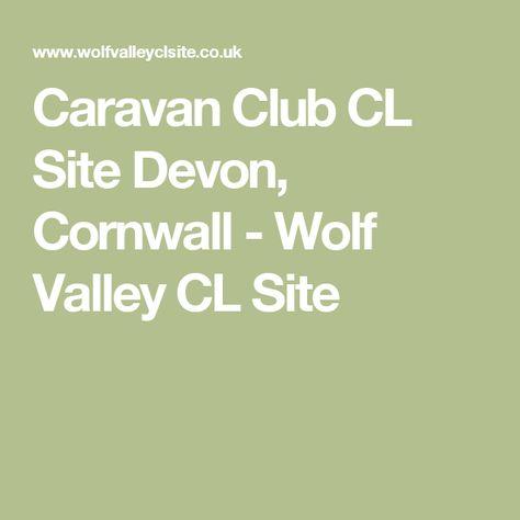 Caravan Club Cl Site Devon Cornwall Wolf Valley Cl Site Caravan