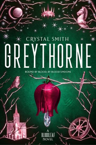 Best Books To Read 2020 Greythorne (Bloodleaf #2) by Crystal Smith: March 10th 2020 by HMH