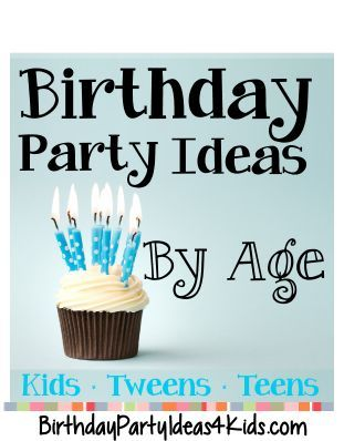 Birthday Party Ideas By Age Great Birthday Party Ideas For Kids