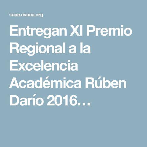 Entregan XI Premio Regional a la Excelencia Académica Rúben Darío 2016…