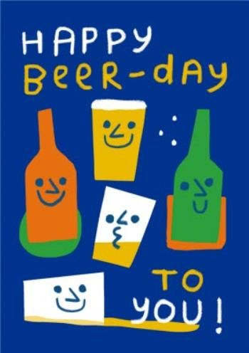 Happy Beer Day Birthday Card For Him Happy Beer Birthday Cards For Him Beer Day