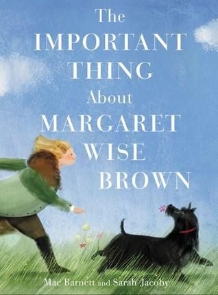 Pdf Download The Important Thing About Margaret Wise Brown Margaret Wise Brown Picture Book Books