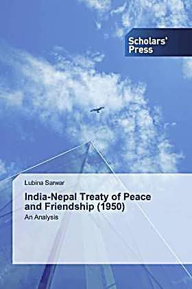 India Nepal Treaty Of Peace And Friendship 1950 Lubina Sarwar