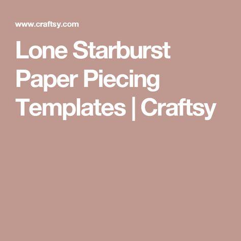 Lone Starburst Paper Piecing Templates Quilting Pinterest - starburst templates