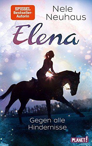 Gegen Alle Hindernisse Elena C Ein Leben F R Pferde Band 1 Hindernisse Elena Gegen Alle Kostenlose Bucher Bucher Musik Bucher