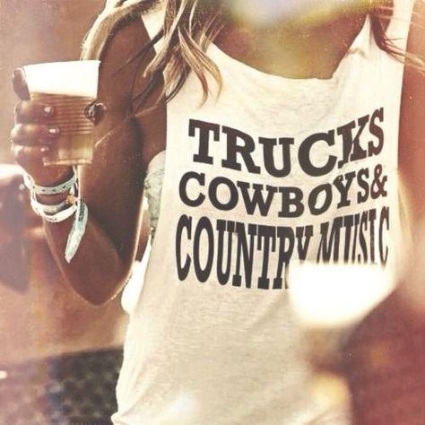 Trucks, Cowboys, & Country Music #CountryGirl