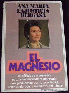Ana Maria Lajusticia El Magnesio Curo Mi Artrosis Y Es Clave