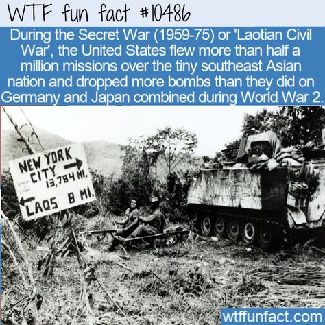 WTF Facts : funny, interesting & weird facts  WTF Fun Fact - The Secret War  #wtf #funfact #wtffunfact 10486 #asian nation #funny facts #germany #History #Japan #Loatian Civil war #random fact #random facts #random funny fact #Secret War #wtf fun fact #ww2
