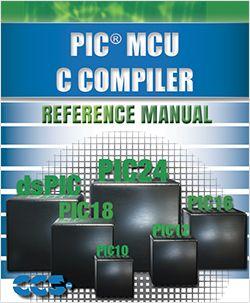 CCS C Compiler Manual for PIC10, PIC12, PIC16 and PIC18