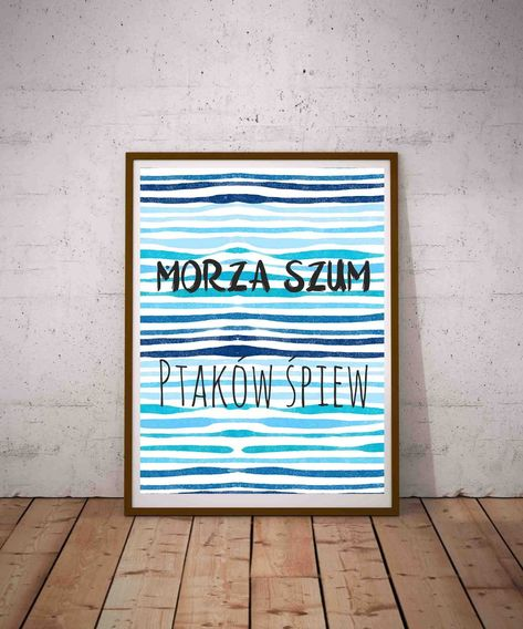 Plakat Do Lazienki I Toalety Morza Szum Ptakow Spiew Superplakat Pl Polish Language Poland Gifts Polish Quotes