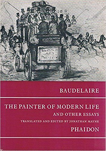 The Painter Of Modern Life And Other Essays Charles Baudelaire