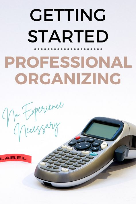 Getting Started in Professional Organizing | Star your own Organizing Business