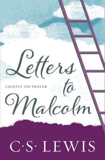 Letters To Malcolm Chiefly On