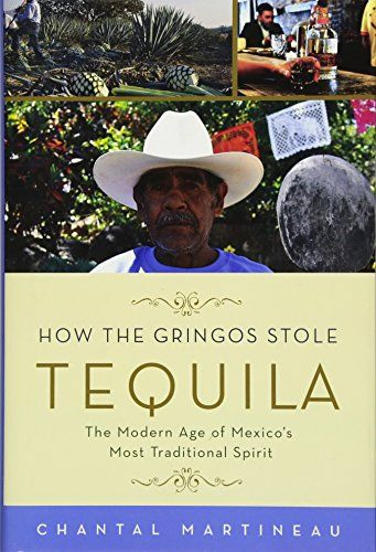 Download Pdf How The Gringos Stole Tequila The Modern Age Of Mexicos Most Traditional Spirit Free Ep Coloring Book Download Ebooks Book Publication