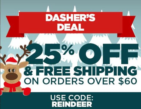 Look Out Rudolf, Dasher's Deal is leading the pack! Save on all your holiday needs by receiving 25% off and FREE SHIPPING with your order of $60 or more. Use code: REINDEER at checkout!