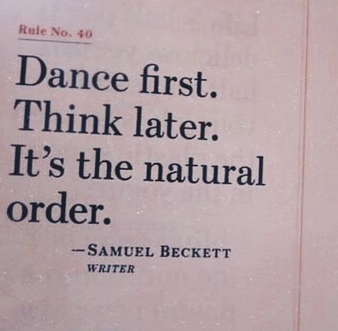 think later. it's the natural order. Words Quotes, Me Quotes, Motivational Quotes, Inspirational Quotes, Sayings, Pretty Words, Beautiful Words, Cool Words, Dance Quotes