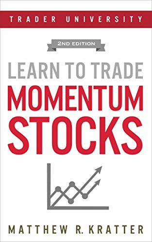 Learn To Trade Momentum Stocks By Kratter Matthew R Money