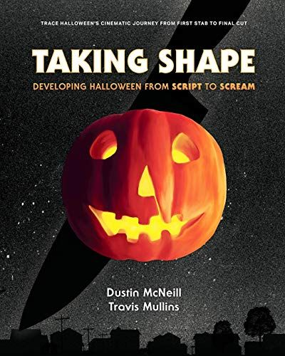 Free Ebooks For Halloween 2020 EPUB FREE Taking Shape Developing Halloween From Script to Scream