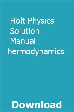 Holt physics principles and problems solutions manual.