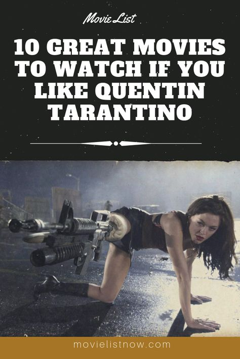 10 Great Movies To Watch if You Like Quentin Tarantino - Movie List Now