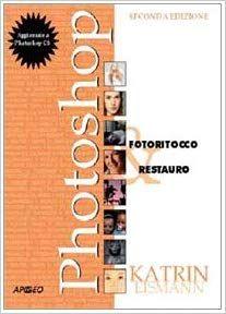 Scarica E Leggi Online Photoshop Fotoritocco Restauro Pdf