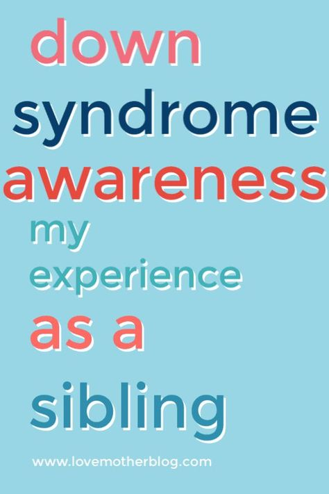 What is was like gorwing up with a sibling with Down Syndrome. Down Syndrome awareness. #downsyndromeawareness