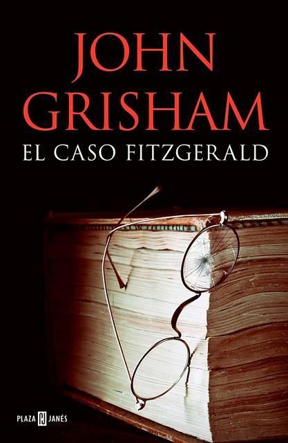El Caso Fitzgerald John Grisham Descargar Epub Novela Negra Policiaca John Grisham The Book Thief Fitzgerald