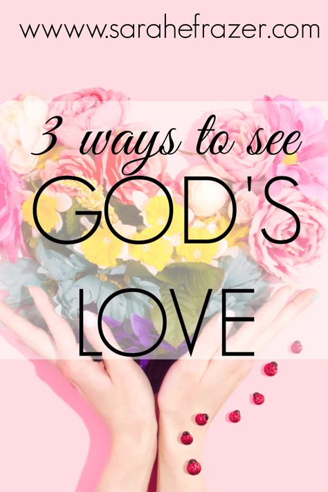 How do you live God's love in everyday life? Come look for these 3 ways to see God's love in your life and how it will impact your spiritual growth for the better!    Sarah E. Frazer #godslove #hope #faith #christianliving #spiritualgrowth #sarahefrazer