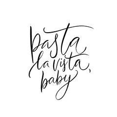 Pasta La Vista Baby Funny Quote Poster For Italian Restaurant Cafe Pasta Bar Buffet T Shir Calligraphy Quotes Quote Posters Calligraphy Quotes Motivation