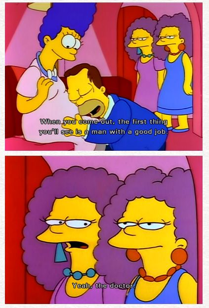 As mean as this is, this is probably one of the funniest things Patty and Selma ever say.