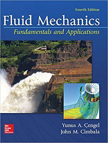 Fluid Mechanics Fundamentals And Applications 4th Edition In 2020 Fluid Mechanics Fluid Mechanics Engineering Fluid Dynamics