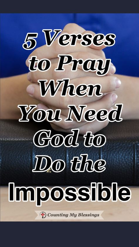 5 Verses to Pray When You Need God to Do the Impossible