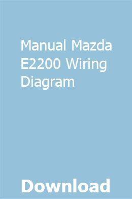 [DIAGRAM_5FD]  Manual Mazda E2200 Wiring Diagram | semblasthealthtrow | Mazda, Electrical  troubleshooting, Manual | Mazda E2200 Wiring Diagram |  | www.pinterest.ru
