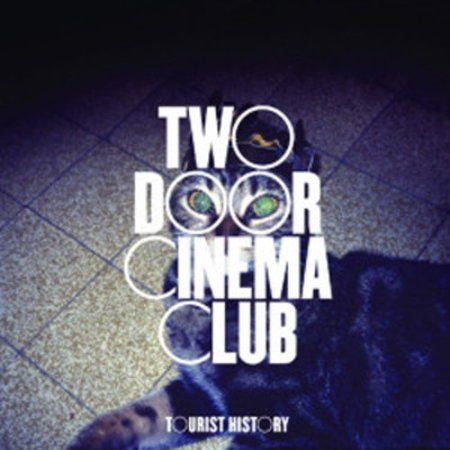 Tourist History Vinyl Two Door Cinema Club Cinema Club Vinyl