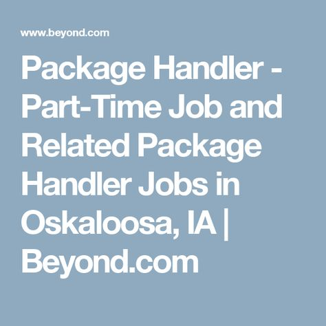 Package Handler - Part-Time Job and Related Package Handler Jobs - package handler job description