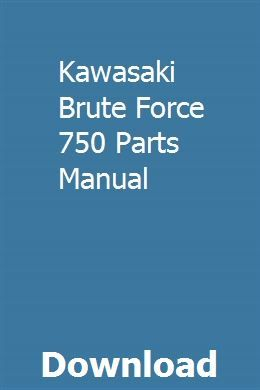 Kawasaki Brute Force 750 Parts Manual Stratton Manual Used Ford