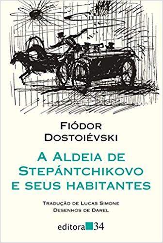 A Aldeia De Stepantchikovo E Seus Habitantes Fiodor Dostoievski Capas De Livros Literatura Livros