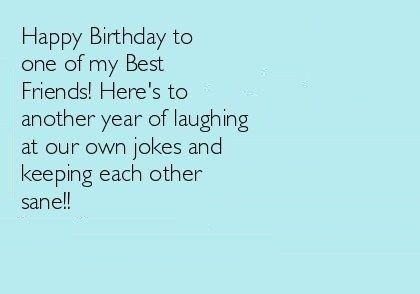 Funny Birthday Wishes For Best Friend Female Birthday Quotes For Best Friend Friend Birthday Quotes Friendship Birthday Wishes